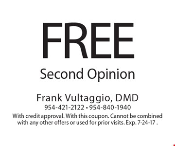 Free Second Opinion. With credit approval. With this coupon. Cannot be combined with any other offers or used for prior visits. Exp. 7-24-17 .