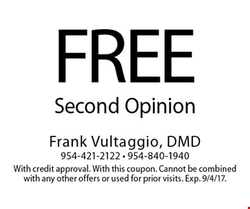 Free Second Opinion. With credit approval. With this coupon. Cannot be combined with any other offers or used for prior visits. Exp. 9/4/17.