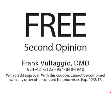 Free Second Opinion. With credit approval. With this coupon. Cannot be combined with any other offers or used for prior visits. Exp. 10/2/17.