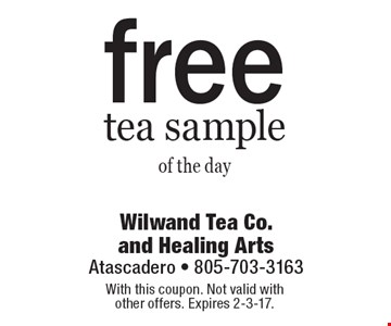 Free tea sample of the day. With this coupon. Not valid with other offers. Expires 2-3-17.