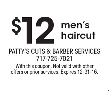 $12 men's haircut. With this coupon. Not valid with other offers or prior services. Expires 12-31-16.