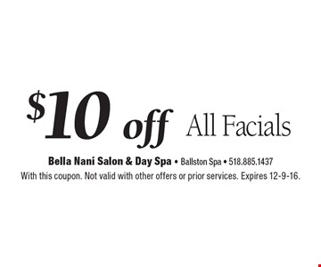 $10 off All Facials. With this coupon. Not valid with other offers or prior services. Expires 12-9-16.