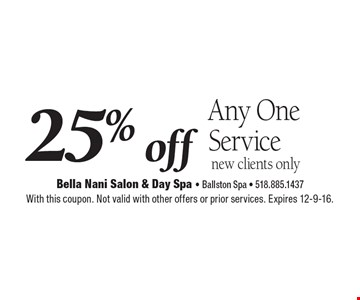 25% off Any One Service. New clients only. With this coupon. Not valid with other offers or prior services. Expires 12-9-16.
