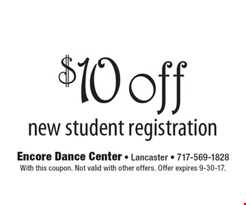 $10 off new student registration. With this coupon. Not valid with other offers. Offer expires 9-30-17.