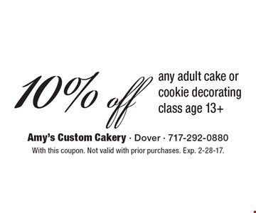 10% off any adult cake or cookie decorating class age 13+. With this coupon. Not valid with prior purchases. Exp. 2-28-17.
