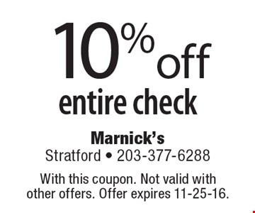 10% off entire check. With this coupon. Not valid with other offers. Offer expires 11-25-16.