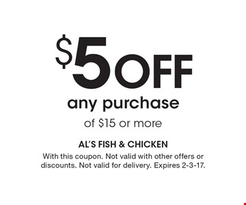 $5 off any purchase of $15 or more. With this coupon. Not valid with other offers or discounts. Not valid for delivery. Expires 2-3-17.