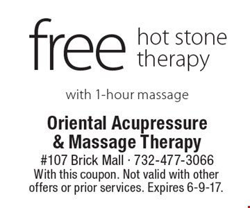 free hot stone therapy with 1-hour massage. With this coupon. Not valid with other offers or prior services. Expires 6-9-17.