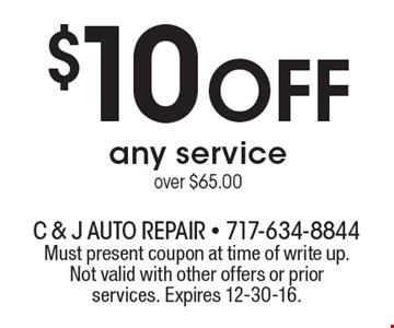 $10 off any service over $65.00. Must present coupon at time of write up. Not valid with other offers or prior services. Expires 12-30-16.