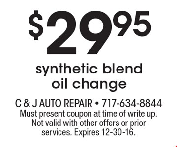 $29.95 synthetic blend oil change. Must present coupon at time of write up. Not valid with other offers or prior services. Expires 12-30-16.