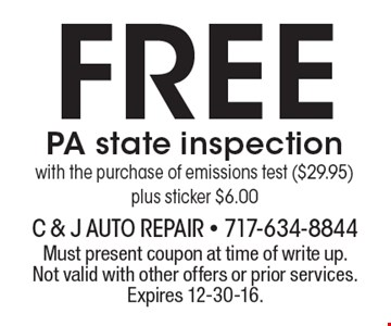 Free PA state inspection with the purchase of emissions test ($29.95)plus sticker $6.00. Must present coupon at time of write up. Not valid with other offers or prior services. Expires 12-30-16.
