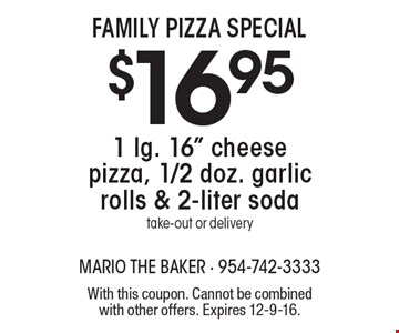 Family Pizza Special $16.95. 1 lg. 16