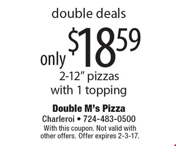 Double deals only $18.59 2-12