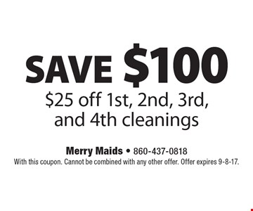 Save $100. $25 off 1st, 2nd, 3rd, and 4th cleanings. With this coupon. Cannot be combined with any other offer. Offer expires 9-8-17.