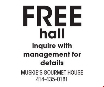Free hall inquire with management for details.