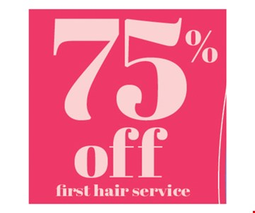 75% off first hair service. New clients only. Some exclusions may apply.