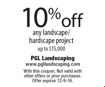 10% off any landscape/ hardscape project up to $15,000. With this coupon. Not valid with other offers or prior purchases. Offer expires 12-9-16.