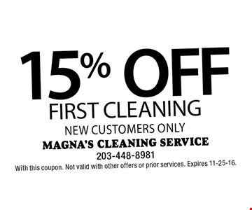 15% OFF first cleaning new customers only. With this coupon. Not valid with other offers or prior services. Expires 11-25-16.