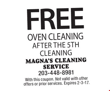 FREE Oven Cleaning after the 5th cleaning. With this coupon. Not valid with other offers or prior services. Expires 2-3-17.