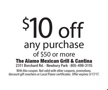 $10 off any purchase of $50 or more. With this coupon. Not valid with other coupons, promotions, discount gift vouchers or Local Flavor certificates. Offer expires 3/17/17.