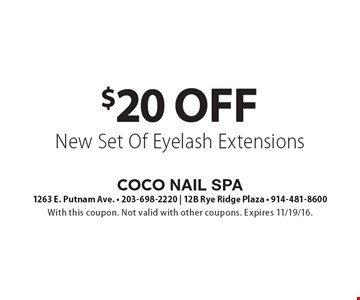 $20 Off New Set Of Eyelash Extensions. With this coupon. Not valid with other coupons. Expires 11/19/16.