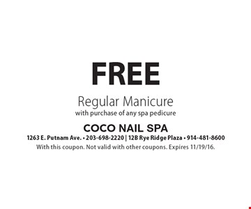 Free Regular Manicure with purchase of any spa pedicure. With this coupon. Not valid with other coupons. Expires 11/19/16.