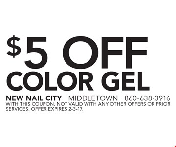 $5 Off COLOR GEL. With this coupon. Not valid with any other offers or prior services. Offer expires 2-3-17.