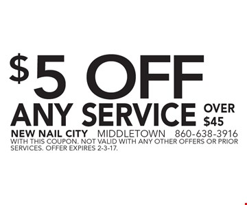 $5 Off Any Service Over $45. With this coupon. Not valid with any other offers or prior services. Offer expires 2-3-17.