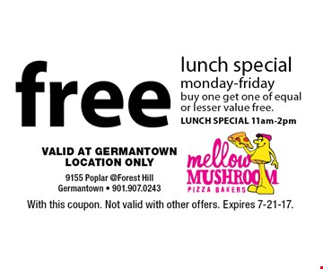 Lunch special. Free lunch special. Monday-Friday. Buy one, get one of equal or lesser value free. 11am-2pm. With this coupon. Not valid with other offers. Expires 7-21-17.