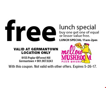 free lunch special buy one get one of equal or lesser value free.LUNCH SPECIAL 11am-2pm. With this coupon. Not valid with other offers. Expires 5-26-17.
