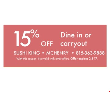 15% off Dine in or carry out