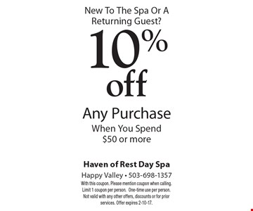 New To The Spa Or A Returning Guest? 10% off Any Purchase When You Spend $50 or more. With this coupon. Please mention coupon when calling. Limit 1 coupon per person.One-time use per person. Not valid with any other offers, discounts or for prior services. Offer expires 2-10-17.