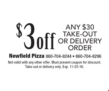 $3 off any $30 take-out or delivery order. Not valid with any other offer. Must present coupon for discount. Take-out or delivery only. Exp. 11-25-16.