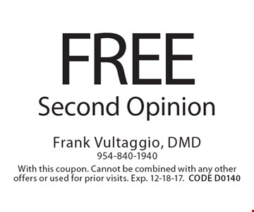free Second Opinion. With this coupon. Cannot be combined with any other offers or used for prior visits. Exp. 12-18-17. CODE D0140