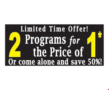 2 programs for the price of 1
