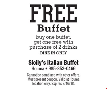 Free Buffet. Buy one buffet, get one free with purchase of 2 drinks. DINE IN ONLY. Cannot be combined with other offers. Must present coupon. Valid at Houma location only. Expires 3/16/18.