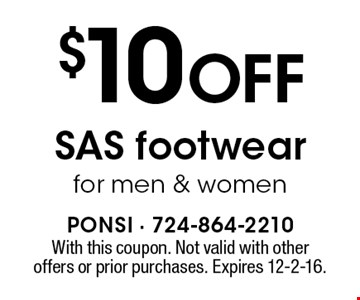 $10 off SAS footwear for men & women. With this coupon. Not valid with other offers or prior purchases. Expires 12-2-16.