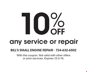 10% Off any service or repair. With this coupon. Not valid with other offers or prior services. Expires 12-2-16.