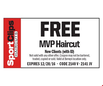 Free MVP Haircut. New Clients (with ID) Not valid with any other offer. Coupon may not be bartered, traded, copied or sold. Valid at Berwyn location only. Expires 12/28/16-CODE 2140 V - 2141 JV
