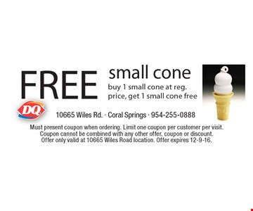 Free Small Cone. Buy 1 small cone at reg. price, get 1 small cone free. Must present coupon when ordering. Limit one coupon per customer per visit. Coupon cannot be combined with any other offer, coupon or discount. Offer only valid at 10665 Wiles Road location. Offer expires 12-9-16.