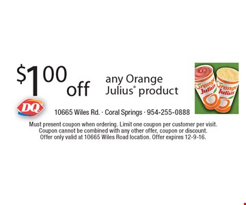 $1.00 Off Any Orange Julius Product. Must present coupon when ordering. Limit one coupon per customer per visit. Coupon cannot be combined with any other offer, coupon or discount. Offer only valid at 10665 Wiles Road location. Offer expires 12-9-16.