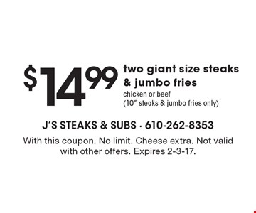 $14.99 two giant size steaks & jumbo fries (chicken or beef, 10