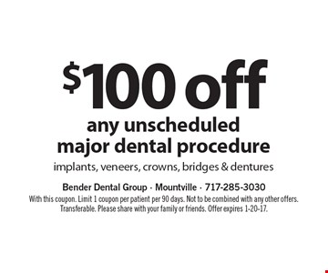 $100 off any unscheduled major dental procedure implants, veneers, crowns, bridges & dentures. With this coupon. Limit 1 coupon per patient per 90 days. Not to be combined with any other offers. Transferable. Please share with your family or friends. Offer expires 1-20-17.