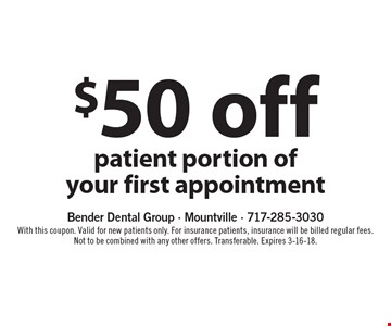 $50 off patient portion of your first appointment. With this coupon. Valid for new patients only. For insurance patients, insurance will be billed regular fees. Not to be combined with any other offers. Transferable. Expires 3-16-18.