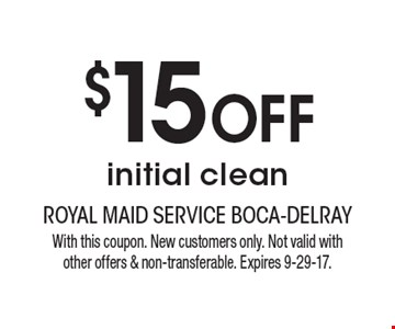 $15 OFF initial clean. With this coupon. New customers only. Not valid with other offers & non-transferable. Expires 9-29-17.