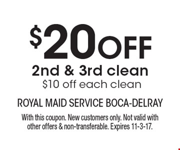 $20 OFF 2nd & 3rd clean, $10 off each clean. With this coupon. New customers only. Not valid with other offers & non-transferable. Expires 11-3-17.