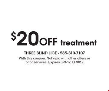 $20Off treatment. With this coupon. Not valid with other offers or prior services. Expires 3-3-17. LF9012