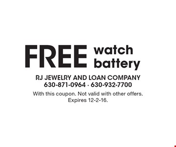 Free Watch Battery. With this coupon. Not valid with other offers. Expires 12-2-16.