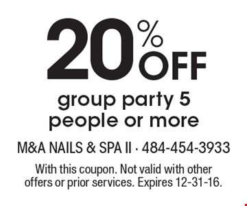 20% off group party 5 people or more. With this coupon. Not valid with other offers or prior services. Expires 12-31-16.