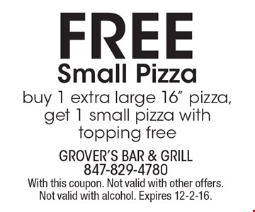 Free Small Pizza. Buy 1 extra large 16